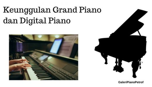 keunggulan grand piano dan digital piano