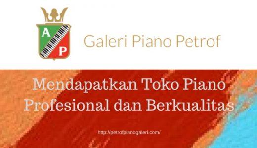 mendapatkan toko piano profesional dan berkualitas