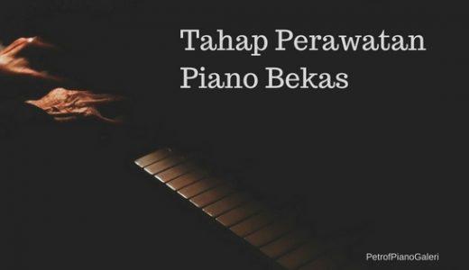 tahap perawatan piano bekas